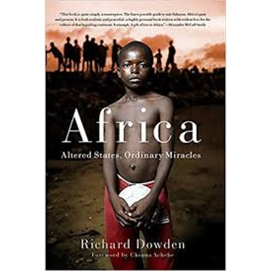 Africa: Altered States, Ordinary Miracles by by Richard Dowden