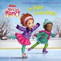 Ice Skater Extraordinaire (Fancy Nancy)