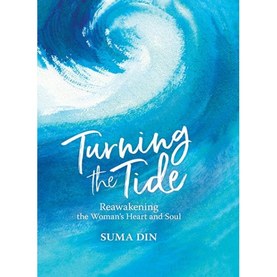 TURNING THE TIDE REAWAKENING THE WOMEN'S HEART AND SOUL By Din Suma-Hardback
