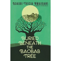 Buried Beneath the Baobab Tree by by Adaobi Tricia Nwaubani, Viviana Mazza