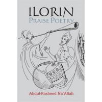 Ilorin Praise Poetry Abdul-Rasheed Na'Allah