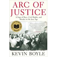 Arc of Justice: A Saga of Race, Civil Rights, and Murder in the Jazz Age by Wren, J. Thomas