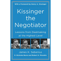Kissinger the Negotiator: Lessons from Dealmaking at the Highest Level by 	Sebenius, James K. Burns, R. Nicholas Mnookin, Robert H. -Paperback