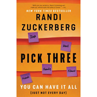 Pick Three: You Can Have It All (Just Not Every Day) Zuckerberg, Randi-Paperback