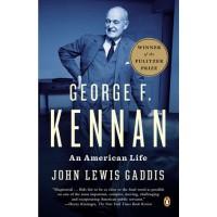 George F. Kennan AN AMERICAN LIFE By JOHN LEWIS GADDIS