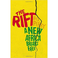The Rift: A New Africa Breaks Free by Perry, Alex- Hardcover