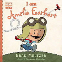 I Am Amelia Earhart (Ordinary People Change the World) by Meltzer, Brad Eliopoulos, Christopher (Ilt)-Hardcover