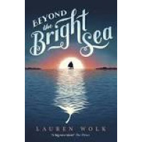 Beyond the Bright Sea by Wolk, Lauren-Hardcover