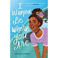 I Wanna Be Where You Are by by Kristina Forest