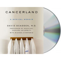 Cancerland: A Medical Memoir-  David Scadden, Michael D'Antonio, David Scadden, Robert Fass - CD-Audio