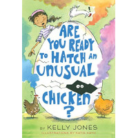 Are You Ready to Hatch an Unusual Chicken?  by Jones, Kelly Kath, Katie- Hardback