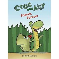 Friends Forever (Croc and Ally) by Anderson, Derek-Hardcover