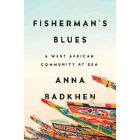 Fisherman's Blues: A West African Community at Sea byBadkhen, Anna
