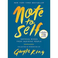 Note to Self: Inspiring Words From Inspiring People by King, Gayle-Hardcover