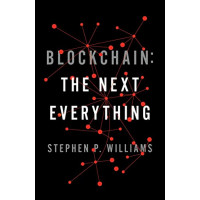 Blockchain: The Next Everything by Williams, Stephen P.-Hardcover