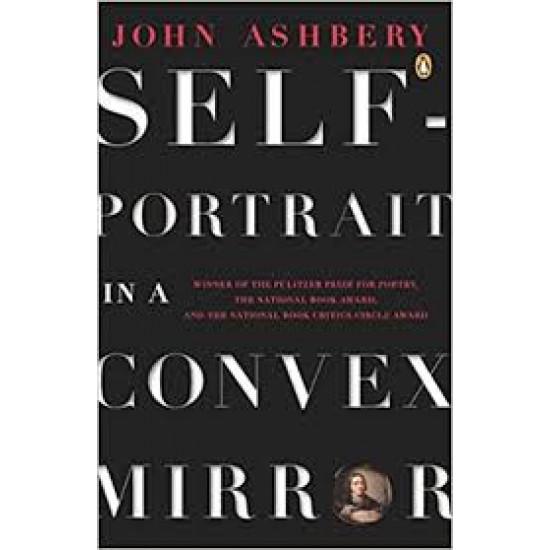 Self-Portrait in a Convex Mirror (Penguin Poets) by John Ashbery