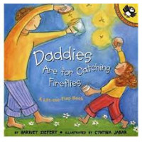 Daddies Are For Catching Fireflies (Lift-the-Flap Book) by Harriet Ziefert, Cynthia Jabar