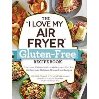 """The """"I Love My Air Fryer"""" Gluten-Free Recipe Book By Michelle Fagone"""