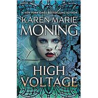 High Voltage (Fever, Bk. 10) by by Karen Marie Moning-Hardcover