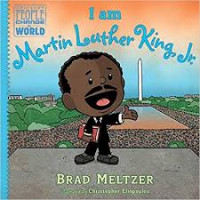 I Am Martin Luther King, Jr. (Ordinary People Change the World) by Brad Meltzer and Christopher Eliopoulos