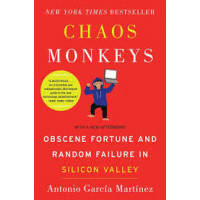 Chaos Monkeys: Obscene Fortune and Random Failure in Silicon Valley by Martinez, Antonio Garcia-Paperback