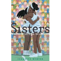 Sisters: Venus & Serena Williams by by Jeanette Winter