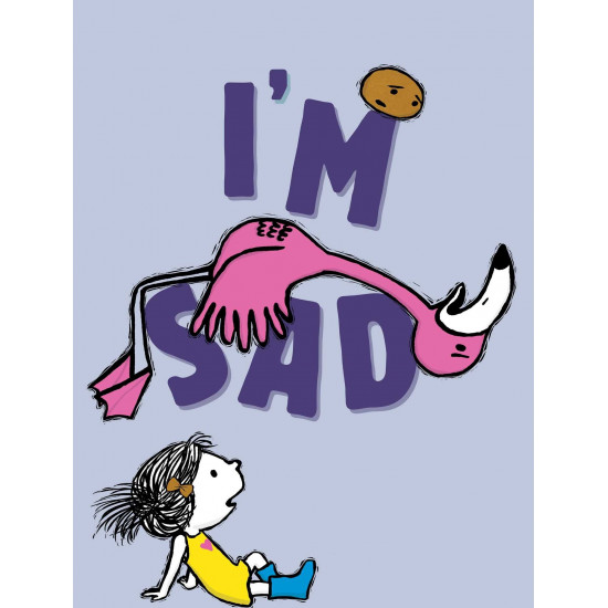 I'm Sad-  Michael Ian Black (Author), Debbie Ridpath Ohi (Illustrator) – Hardcover