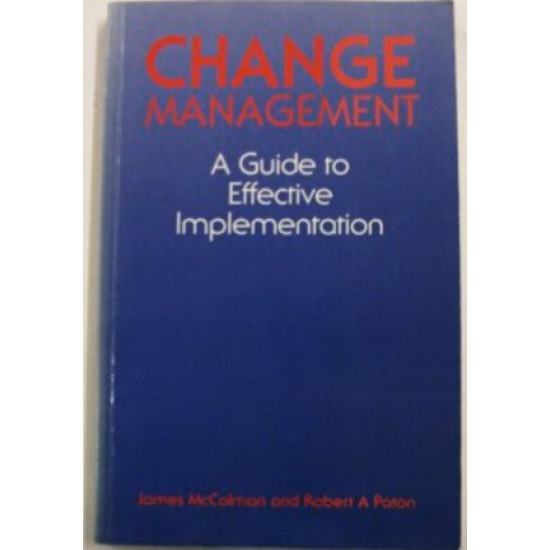Change Management: A Guide to Effective Implementation