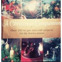 A Christmas Companion: Over 2000 Recipes and Craft Projects for the Festive Season