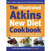 The Illustrated Atkins New Diet Cookbook: Over 200 Mouthwatering Recipes