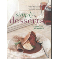 Simply Desserts: Sweet Sensations for Every Occasion