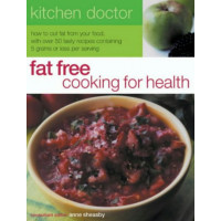Fat Free Cooking for Health: How to Cut Fat from Your Food