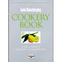 Good Housekeeping Cookery Book: The Cook's Classic Companion