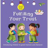 FULFILLING YOUR TRUST GOOD MANNERS AND CHARACTER By (author) Ali Gator
