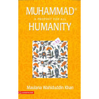 Muhammad a Prophet for All Humanity by khan-maulana-wahiduddin- Paperback