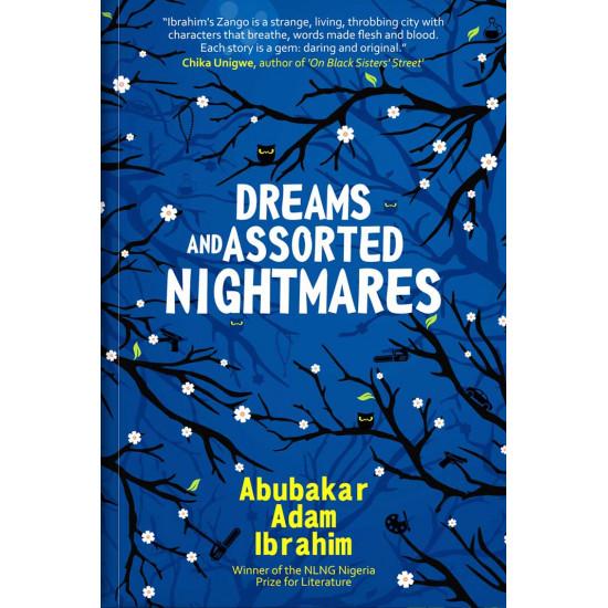 Dreams and Assorted Nightmares by Abubakar Adam Ibrahim