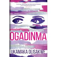 Ogadinma by Ukamaka Olisakwe