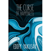 The Curse of Happiness by Edify Yakusak