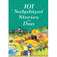 101 Sahabiyat Stories and Dua (Hard back)