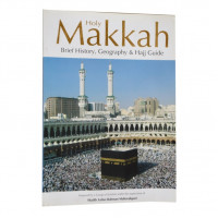 Holy Makkah. History Geography and Hajj Guide