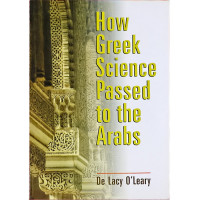 How Greek Science Passed to Arabs-De Lacy O' Leary