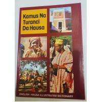 Kamus Na Turanci Da Hausa (English -Hausa Illustrated Dictionary)