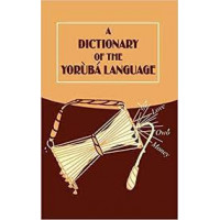 A Dictionary of the Yoruba Language (English and Yoruba Edition) Revised ed. Edition Yoruba Edition by University Press (Editor)