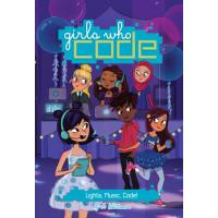Lights, Music, Code! (Girls Who Code, Bk.3) by Whittemore, Jo - Hardback
