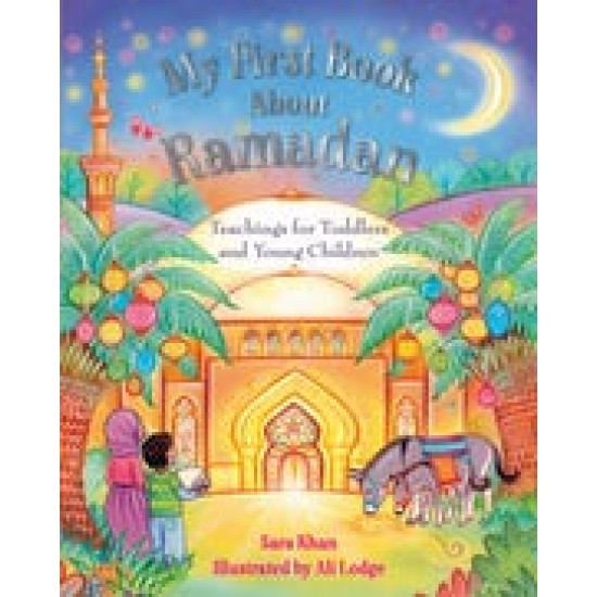 MY FIRST BOOK ABOUT RAMADAN By Sara Khan