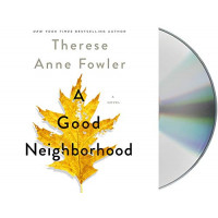 A GOOD NEIGHBORHOOD by Fowler, Therese Anne - Audio Book