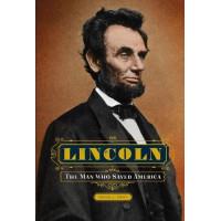 Lincoln: The Man Who Saved America by Kent, David J.-Hardback