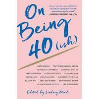 On Being 40(ish) by Mead, Lindsey (Edt)- Hardabck