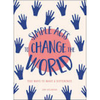 Simple Acts to Change the World: 500 Ways to Make a Difference by Neumann, Amy-Hardback