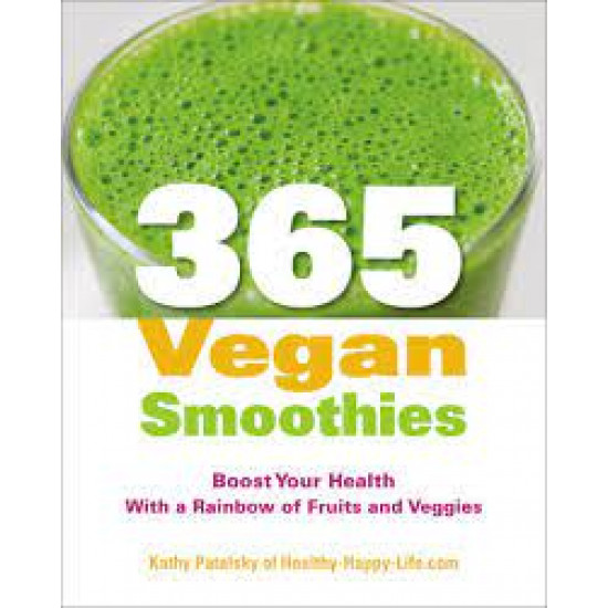 365 Vegan Smoothies by Patalsky, Kathy